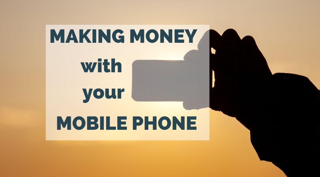 How to make money with your mobile