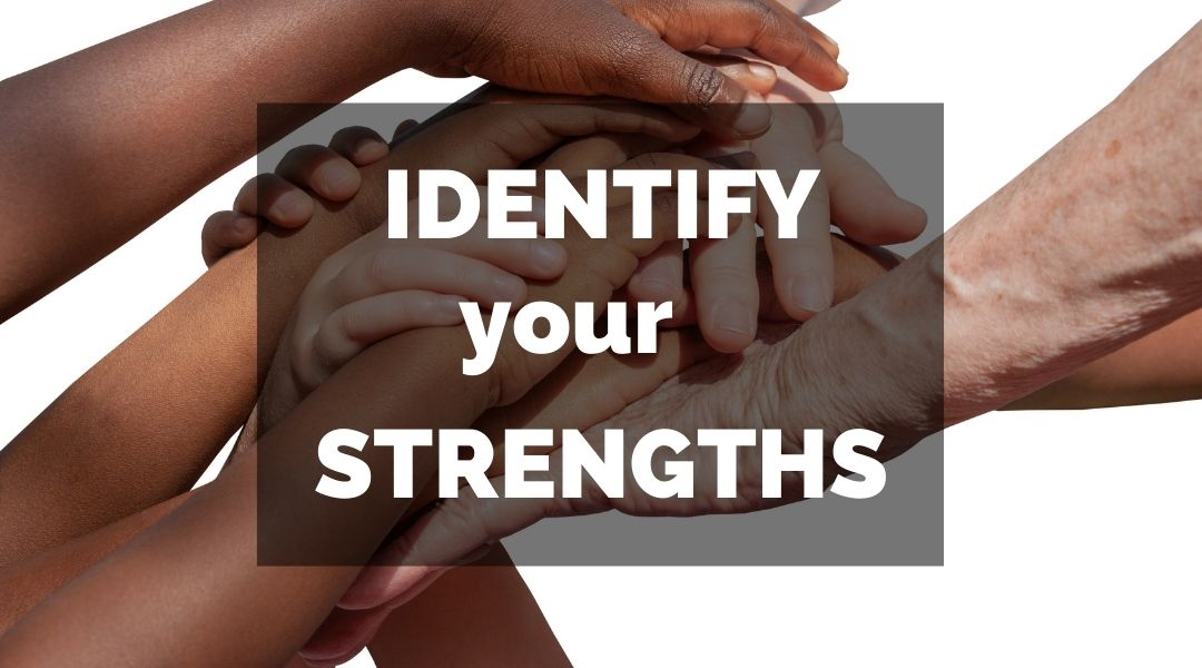 The importance of identifying your strengths and playing to them